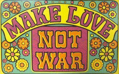 Make love – not war!